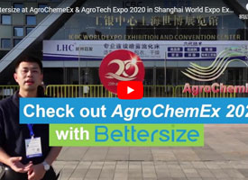 Bettersize at AgroChemeEx & AgroTech Expo 2020 in Shanghai World Expo Exhibition Center - 翻译中...